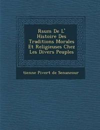 R Sum de L' Histoire Des Traditions Morales Et Religieuses Chez Les Divers Peuples