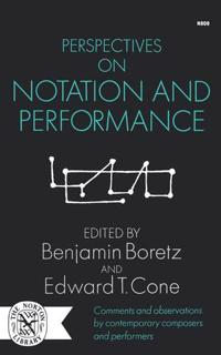 Perspectives on Notation and Performance