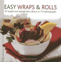 Easy Wraps & Rolls