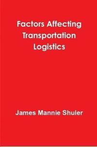 Factors Affecting Transportation Logistics