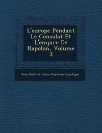 L'europe Pendant Le Consulat Et L'empire De Napol¿on, Volume 3