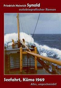 Seefahrt, Kumo 1969. Alles Ungeschminkt!