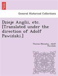 Dzieje Anglii, Etc. [Translated Under the Direction of Adolf Pawin Ski.]