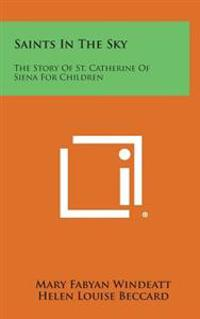 Saints in the Sky: The Story of St. Catherine of Siena for Children