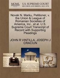 Novak N. Marku, Petitioner, V. the Union & League of Romanian Societies of America, Inc., et al. U.S. Supreme Court Transcript of Record with Supporting Pleadings