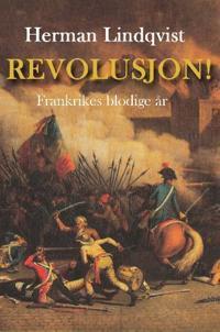 Revolusjon!; Frankrikes blodige år