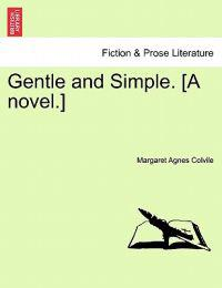 Gentle and Simple. [A Novel.]