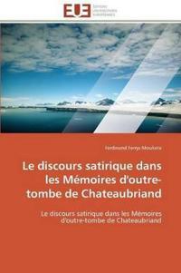 Le Discours Satirique Dans Les Memoires D'Outre-Tombe de Chateaubriand
