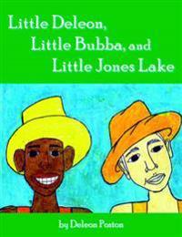 Little Deleon, Little Bubba, and Little Jones Lake