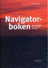 Navigatorboken : om navigering med plotter och GPS