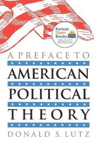 A Preface to American Political Theory
