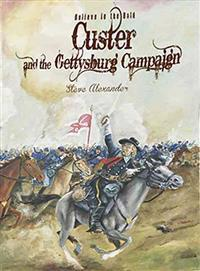 Custer and the Gettysburg Campaign: Believe in the Bold