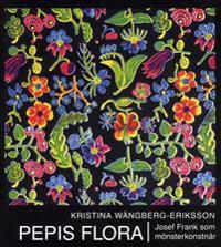 Pepis flora : Josef Frank som mönsterkonstnär
