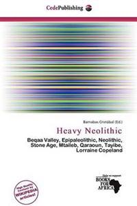 Heavy Neolithic