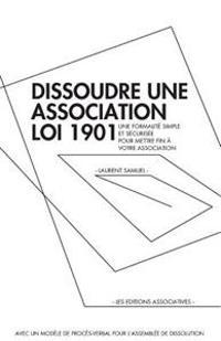Dissoudre Une Association Loi 1901: Une Formalite Simple Et Securisee Pour Mettre Fin a Votre Association
