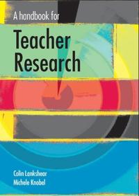A Handbook for Teacher Research: from Design to Implementation