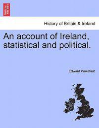 An Account of Ireland, Statistical and Political.Vol.II