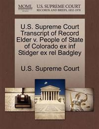 U.S. Supreme Court Transcript of Record Elder V. People of State of Colorado Ex INF Stidger Ex Rel Badgley