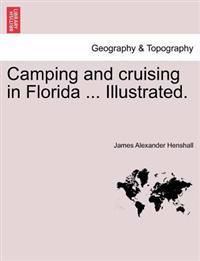 Camping and Cruising in Florida ... Illustrated.