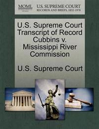 U.S. Supreme Court Transcript of Record Cubbins V. Mississippi River Commission