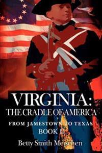 Virginia: the Cradle of America