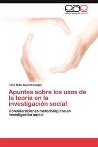 Apuntes Sobre Los Usos de La Teoria En La Investigacion Social