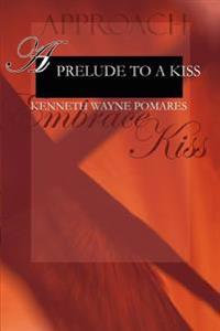 A Prelude to a Kiss