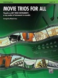 Movie Trios for All: Cello/String Bass: Playable on Any Three Instruments or Any Number of Instruments in Ensemble, Level 1-4