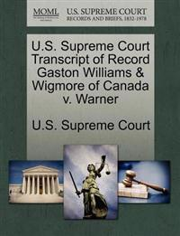 U.S. Supreme Court Transcript of Record Gaston Williams & Wigmore of Canada V. Warner