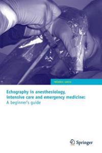 Echography in Anesthesiology, Intensive Care and Emergency Medicine