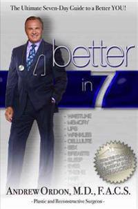 Better in 7: The Ultimate Seven-Day Guide to a Better You!