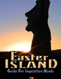 Easter Island Guide for Inquisitive Minds