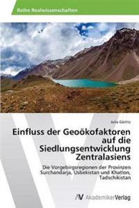 Einfluss Der Geookofaktoren Auf Die Siedlungsentwicklung Zentralasiens