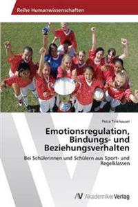 Emotionsregulation, Bindungs- Und Beziehungsverhalten