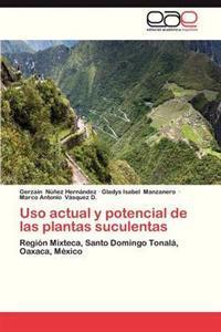 USO Actual y Potencial de Las Plantas Suculentas