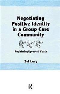 Negotiating Positive Identity in a Group Care Community