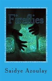 Fireflies: A Collection of Poetry by Saidye Azoulay