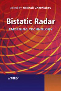 Bistatic Radar: Emerging Technology