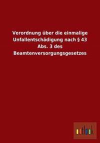 Verordnung Uber Die Einmalige Unfallentschadigung Nach 43 ABS. 3 Des Beamtenversorgungsgesetzes