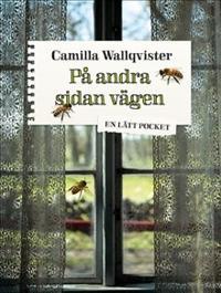 På andra sidan vägen - Camilla Wallqvister - böcker (9789170533938)     Bokhandel