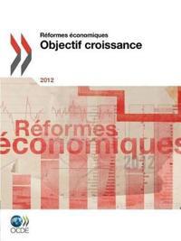 Reformes Economiques 2012: Objectif Croissance