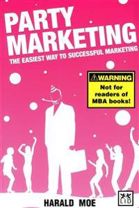 Party Marketing: The Easiest Way to Successful Marketing