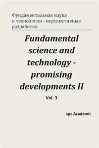 Fundamental Science and Technology - Promising Developments II. Vol.3: Proceedings of the Conference. Moscow, 28-29.11.2013