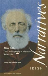 Alfred Webb: the Autobiography of a Quaker Nationalist