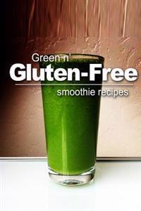 Green N' Gluten-Free - Smoothie Recipes