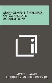 Management Problems of Corporate Acquisitions