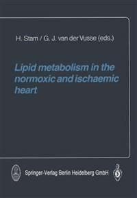 Lipid metabolism in the normoxic and ischaemic heart