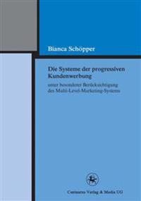 Die Systeme Der Progressiven Kundenwerbung Unter Besonderer Berücksichtigung Des Multi-Level-Marketing-Systems