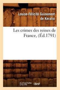 Les Crimes Des Reines de France, (�d.1791)