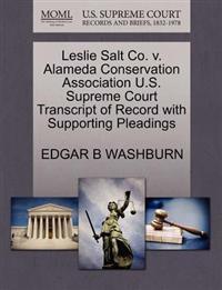 Leslie Salt Co. V. Alameda Conservation Association U.S. Supreme Court Transcript of Record with Supporting Pleadings